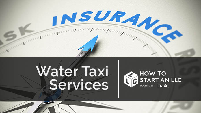Business Insurance for Water Taxi Services | How to Start an LLC