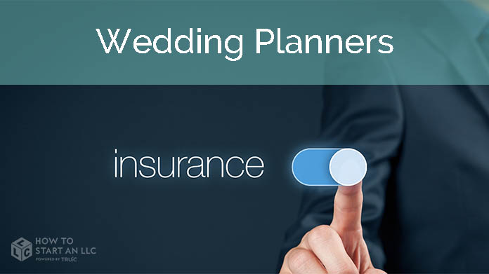 Business Insurance For Wedding Planning Businesses How To Start An Llc